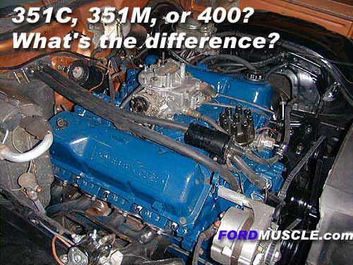 351C, 351M, or 400 Ford Engine - What is the difference