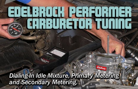 Tuning an Edelbrock Carburetor - FordMuscle